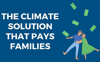 The Climate Solution that Pays Families – Carbon Fee & Dividend Q & A